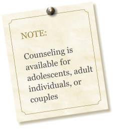 NOTE:  Counseling is available for adolescents, adult individuals, or couples